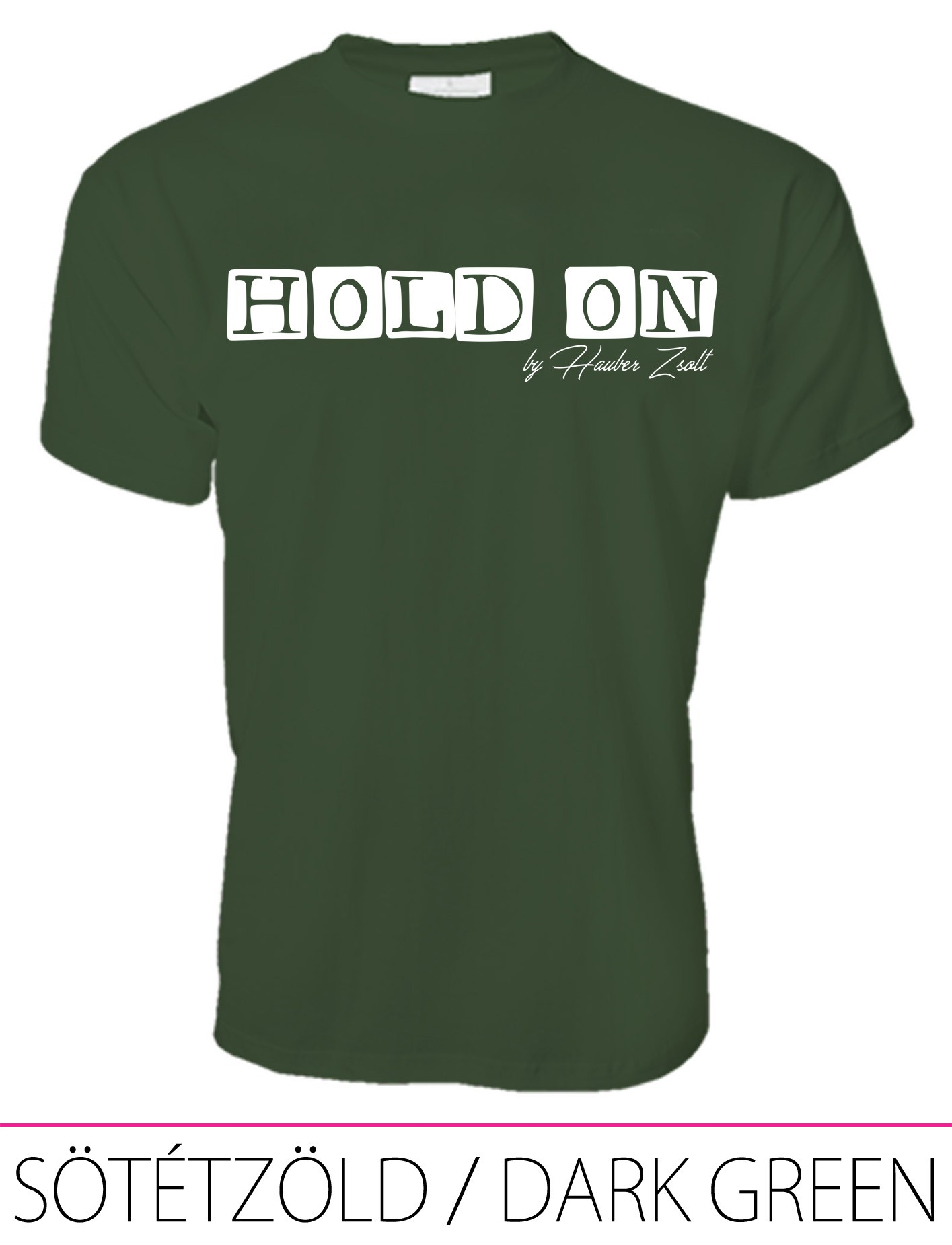 MEN CREW NECK T-SHIRT / HOLD ON DARK GREEN