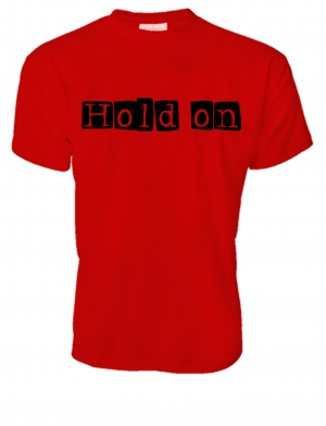 MEN PREMIUM CREW NECK T-SHIRT HOLD ON