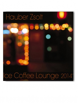 HAUBER ZSOLT ICE COFFEE LOUNGE 2014 / CD