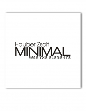 HAUBER ZSOLT MINIMAL 2010 THE ELEMENTS / CD