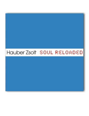 HAUBER ZSOLT SOUL RELOADED / CD